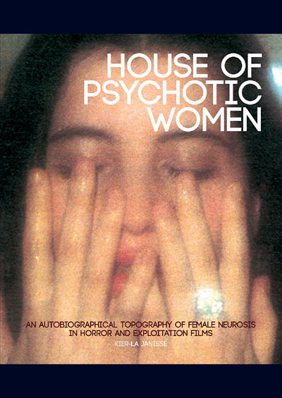 """Kier-La Janisse on """"House of Psychotic Women"""" and IndieFest"""
