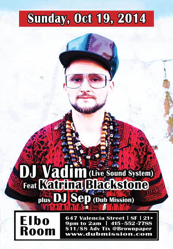 Win Tickets to DJ Vadim Live Sound System feat. Katrina Blackstone; plus DJ Sep (Dub Mission) October 19